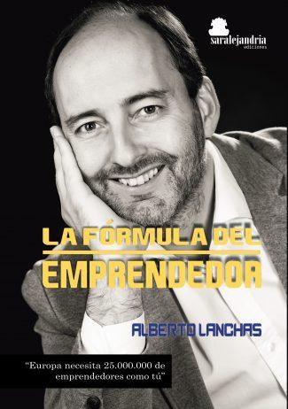 La Fórmula del emprendedor por Alberto Lanchas